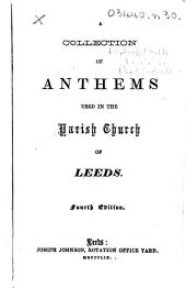 A Collection of Anthems used in the Parish Church of Leeds. Fourth edition