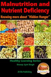 "Malnutrition and Nutrient Deficiency - Knowing more about ""Hidden Hunger"""