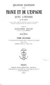 Relations politiques de la France et de l'Espagne avec l'Écosse au XVIe siècle: papiers d'etat, pièces de documents inédits ou peu connus, tirés des bibliothèques et des archives de France, Volume2