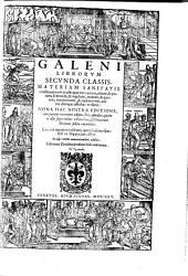 Galeni librorum secunda classis materiam sanitatis conseruatricem tradit ...