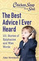 Chicken Soup for the Soul  The Best Advice I Ever Heard PDF