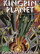 Kingpin Planet: The Golden Amazon Saga, Book Twelve