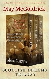 Scottish Dream Trilogy: 3 Volume Boxed Set: Three Complete Novels: Borrowed Dreams, Captured Dreams, and Dreams of Destiny