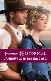Harlequin Historical January 2015 - Box Set 2 of 2: The Gunslinger and the Heiress\Caught in Scandal's Storm\Chosen by the Lieutenant