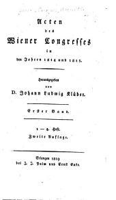 Acten des Wiener Congresses, in den Jahren 1814 und 1815: Band 1