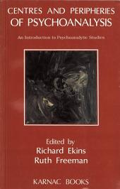 Centres and Peripheries of Psychoanalysis: An Introduction to Psychoanalytic Studies