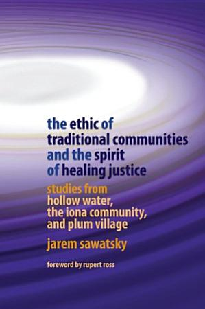 The Ethic of Traditional Communities and the Spirit of Healing Justice PDF