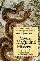 Snakes in Myth  Magic  and History PDF