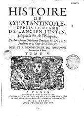 Histoire de Constantinople, depuis le règne de l'ancien Justin jusqu'à la fin de l'Empire, traduites sur les originaux grecs par M. Cousin,...