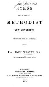 Hymns for the use of the Methodist New Connexion. Principally from the collection of the Rev. John Wesley