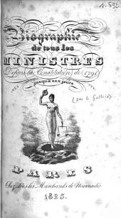 Biographie de tous les ministres: depuis la constitution de 1791, jusqu'a nos jours