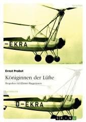 Königinnen der Lüfte: Biografien berühmter Fliegerinnen