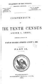 Compendium of the Tenth Census: Part 2