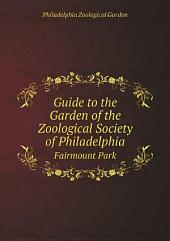 Guide to the Garden of the Zoological Society of Philadelphia