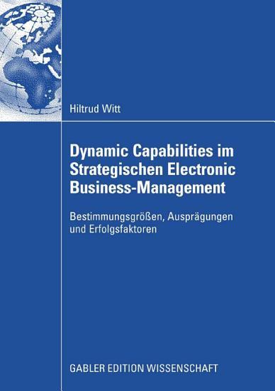 Dynamic Capabilities im Strategischen Electronic Business Management PDF