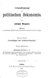 Lehr- und Handbuch der politischen Oekonomie ...: Hauptabth. Wagner, A.H.G. Grundlegung der politischen Oekonomie. 3. Aufl