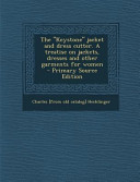 The Keystone Jacket and Dress Cutter. a Treatise on Jackets, Dresses and Other Garments for Women - Primary Source Edition