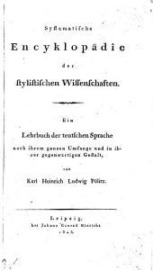 Systematische Encyklopaedie der stylistischen Wissenschaften