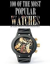 100 of the Most Popular Watches