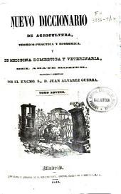 Nuevo diccionario de agricultura, teórica-práctica y económica y de medicina doméstica y veterinaria: Volumen 9