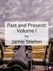 Past and Present: Volume I: Volume 1