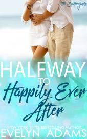 Halfway to Happily Ever After