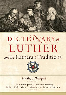 Dictionary of Luther and the Lutheran Traditions PDF