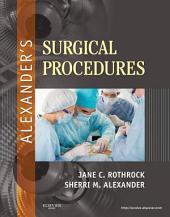 Alexander's Surgical Procedures - E-Book