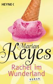 Rachel im Wunderland: Roman