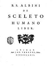 B.S. Albini De sceleto humano liber