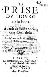 La Prise du bourg de la Fons. Auec la deffaicte de cinq cens Rochelois Par Monsieur le Mareschal de Bassompierre