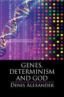 Genes  Determinism and God PDF