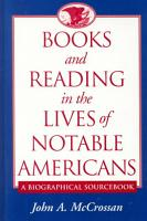 Books and Reading in the Lives of Notable Americans PDF