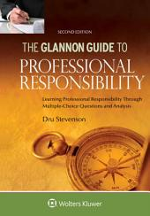 Glannon Guide to Professional Responsibility: Learning Professional Responsibility Through Multiple Choice Questions and Analysis, Edition 2
