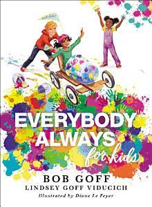 Everybody, Always for Kids