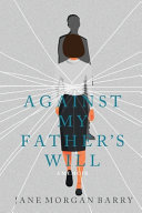 Against My Father's Will