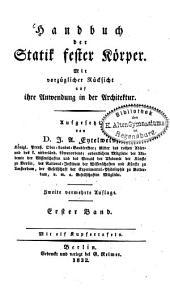Handbuch der Statik fester Körper: mit vorzüglicher Rücksicht auf ihre Anwendung in der Architektur, Band 1