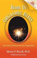 Born in Orgasmic Bliss