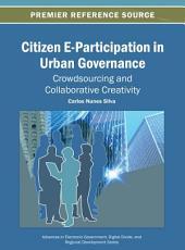 Citizen E Participation in Urban Governance  Crowdsourcing and Collaborative Creativity PDF