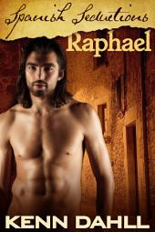 Spanish Seductions: Raphael