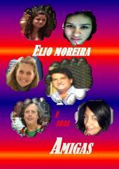 Elio Moreira E Suas Amigas