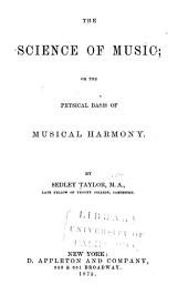 The Science of Music: Or, The Physical Basis of Musical Harmony