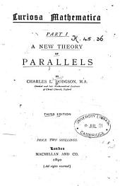 Curiosa Mathematica: A new theory of parallels, Part 1
