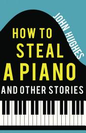 How to Steal a Piano and Other Stories