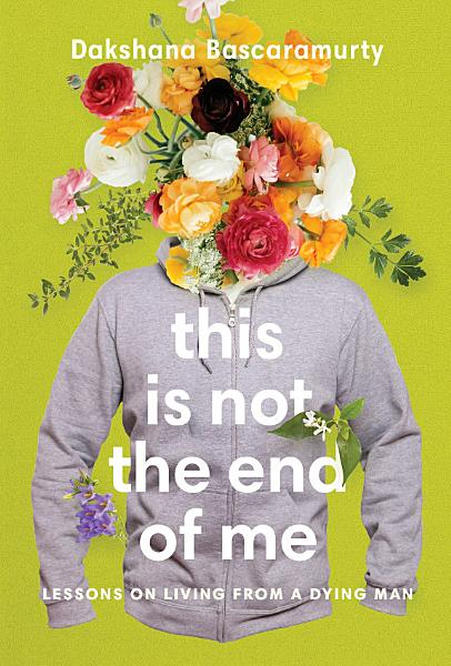 Download This Is Not the End of Me Book