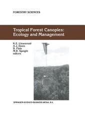 Tropical Forest Canopies: Ecology and Management: Proceedings of ESF Conference, Oxford University, 12–16 December 1998