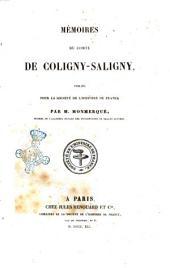 Memoires du comte de Coligny-Saligny pubbliés pour la Société de l'histoire de France par M. Monmerque