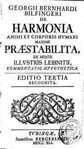 De harmonia animi et corporis humani maxime praestabilita, ex mente Leibnitii, commentatio hypothetica