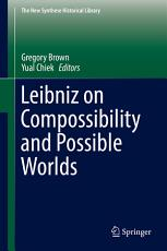 Leibniz on Compossibility and Possible Worlds PDF
