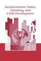 Socioeconomic Status  Parenting  and Child Development PDF